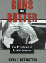 GUNS OR BUTTER by Irving Bernstein
