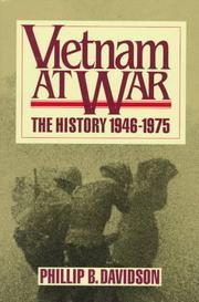 VIETNAM AT WAR: The History 1946-1975 by Phillip B. Davidson