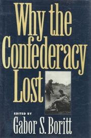 WHY THE CONFEDERACY LOST by Gabor S. Boritt