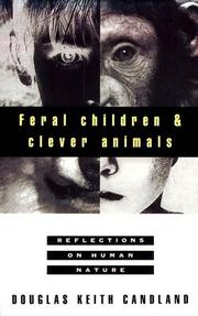FERAL CHILDREN AND CLEVER ANIMALS by Douglas Keith Candland