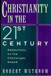 CHRISTIANITY IN THE TWENTY-FIRST CENTURY by Robert Wuthnow