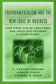 ENVIRONMENTALISM AND THE NEW LOGIC OF BUSINESS by R. Edward Freeman