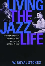 LIVING THE JAZZ LIFE by W. Royal Stokes