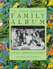 THE CUBAN AMERICAN FAMILY ALBUM by Dorothy Hoobler
