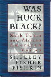 WAS HUCK BLACK? by Shelley Fisher Fishkin