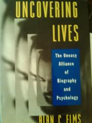 UNCOVERING LIVES by Alan C. Elms