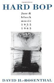 """HARD BOP: Jazz and Black Music, 1955-1965"" by David H. Rosenthal"