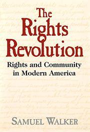 THE RIGHTS REVOLUTION by Samuel Walker