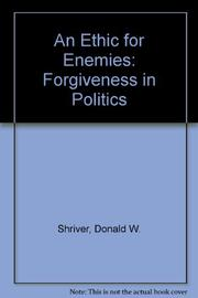AN ETHIC FOR ENEMIES by Jr. Shriver