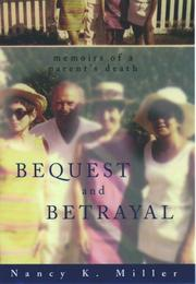 BEQUEST AND BETRAYAL by Nancy K. Miller