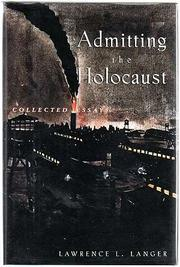 ADMITTING THE HOLOCAUST by Lawrence L. Langer