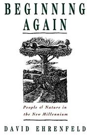 BEGINNING AGAIN: People and Nature in the New Millennium by David Ehrenfeld