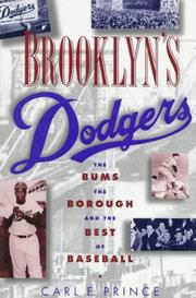 BROOKLYN'S DODGERS by Carl E. Prince