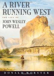 A RIVER RUNNING WEST by Donald Worster