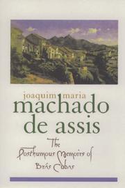 THE POSTHUMOUS MEMOIRS OF BRAS CUBAS by Joaquim Maria Machado de Assis