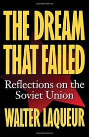 THE DREAM THAT FAILED: Reflections on the Soviet Union by Walter Laqueur