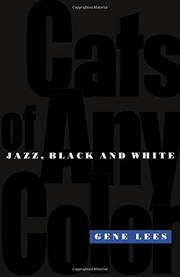 """CATS OF ANY COLOR: Jazz, Black and White"" by Gene Lees"