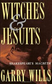 WITCHES AND JESUITS: Shakespeare's Macbeth by Garry Wills