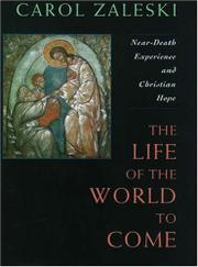 THE LIFE OF THE WORLD TO COME by Carol Zaleski