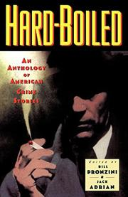 HARD-BOILED: An Anthology of American Crime Stories by Bill & Jack Adrian -- Eds. Pronzini