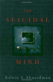THE SUICIDAL MIND by Edwin S. Shneidman