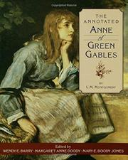 THE ANNOTATED ANNE OF GREEN GABLES by L.M. Montgomery