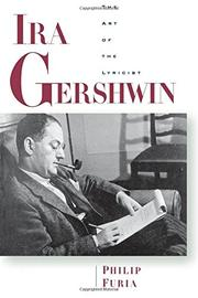 IRA GERSHWIN: The Art of the Lyricist by Philip Furia