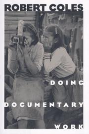 DOING DOCUMENTARY WORK by Robert Coles