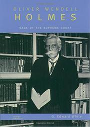 OLIVER WENDELL HOLMES by G. Edward White