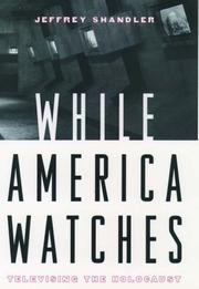 WHILE AMERICA WATCHES by Jeffrey Shandler