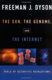 THE SUN, THE GENOME, AND THE INTERNET by Freeman Dyson