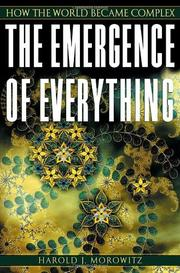 THE EMERGENCE OF EVERYTHING by Harold J. Morowitz