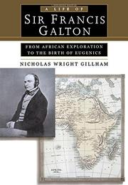 SIR FRANCIS GALTON by Nicholas Wright Gillham