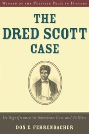 THE DRED SCOTT CASE: Its Significance in American Law and Politics by Don E. Fehrenbacher