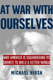 AT WAR WITH OURSELVES by Michael Hirsh