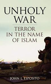 UNHOLY WAR by John L. Esposito