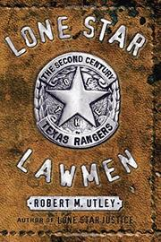 LONE STAR LAWMEN by Robert M. Utley