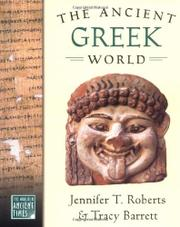 THE ANCIENT GREEK WORLD by Jennifer T. Roberts