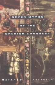 SEVEN MYTHS OF THE SPANISH CONQUEST by Matthew Restall