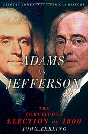 ADAMS VS. JEFFERSON by John Ferling