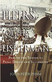 HEIRS OF THE FISHERMAN by John-Peter Pham