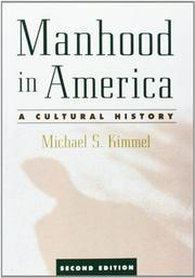 MANHOOD IN AMERICA: A Cultural History by Michael Kimmel