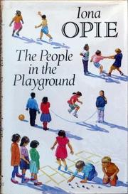 THE PEOPLE IN THE PLAYGROUND by Iona Opie