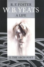 W.B. YEATS, A LIFE by R.F. Foster