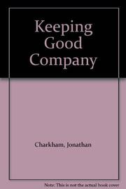 KEEPING GOOD COMPANY by Jonathan Charkham