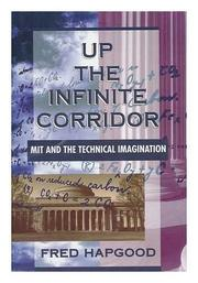 UP THE INFINITE CORRIDOR by Fred Hapgood