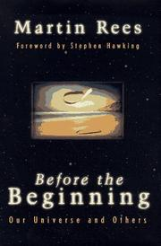 BEFORE THE BEGINNING by Martin Rees