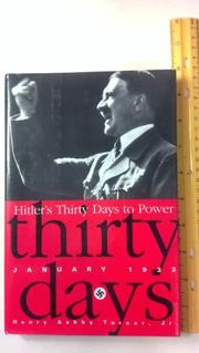 HITLER'S THIRTY DAYS TO POWER by Jr. Turner