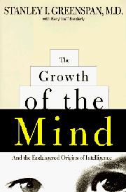 THE GROWTH OF THE MIND by Stanley I. Greenspan