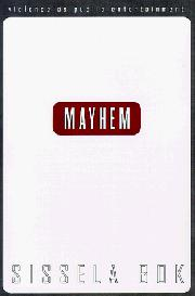 MAYHEM by Sissela Bok